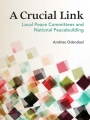 A Crucial Link: Local Peace Committees and National Peacebuilding