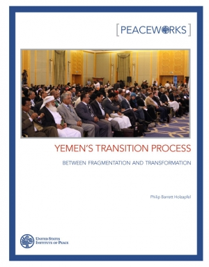 Peaceworks: Yemen in Transition: Between Fragmentation and Transformation