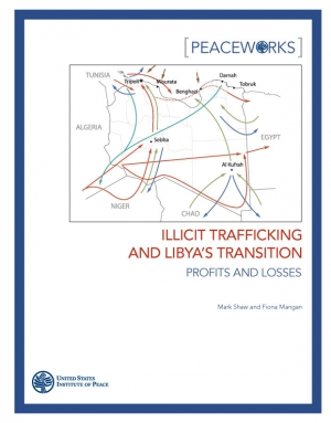 PeaceWorks: Illicit Trafficking and Libya's Transition: Profits and Losses