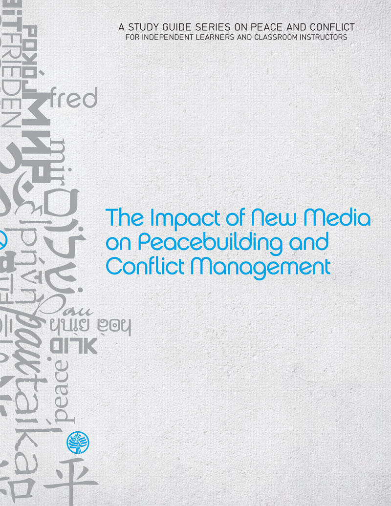 the impact of new media on peacebuilding and conflict management this study guide series is designed to serve independent learners who want to out more about international conflict and its resolution
