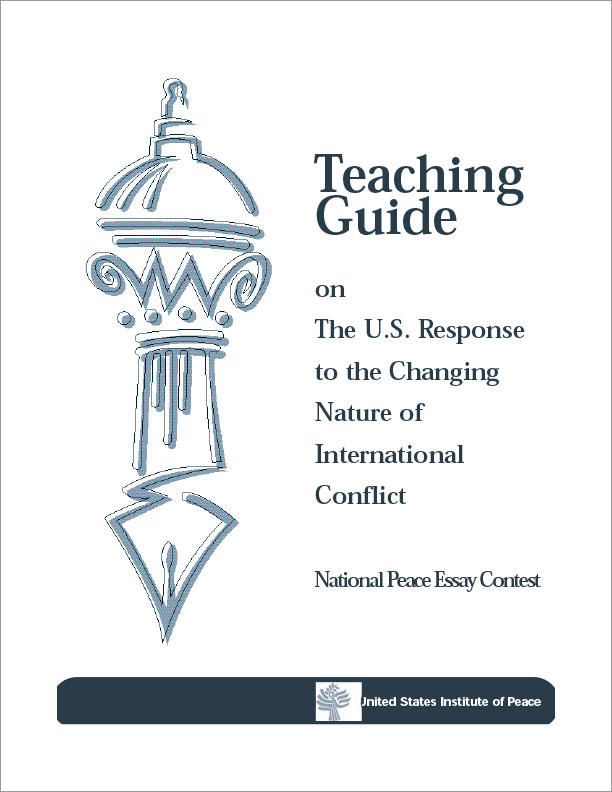 the u s response to the changing nature of international conflict  this guide from the 2000 national peace essay contest contains lesson plans bibliographic materials a case study of the spanish american war
