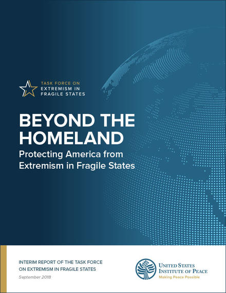 Beyond the Homeland: Protecting America from Extremism in Fragile States report cover