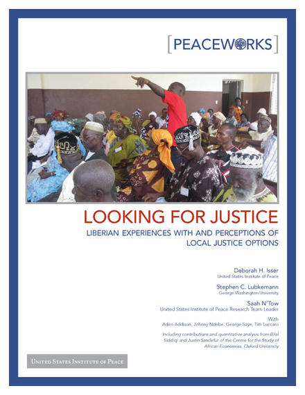 PeaceWorks: Looking for Justice: Liberian Experiences with and Perceptions of Local Justice Options