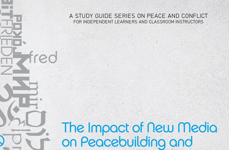 The Impact of New Media on Peacebuilding and Conflict Management