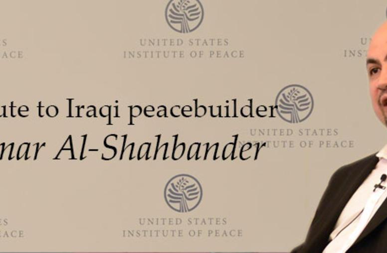 Tribute to Iraqi Peacebuilder Ammar Al-Shahbander