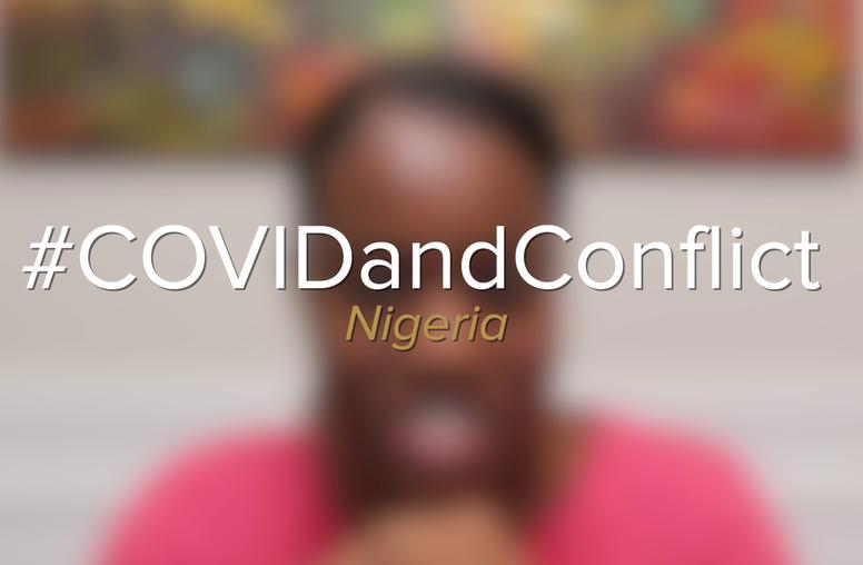 COVID-19 and Conflict: Nigeria
