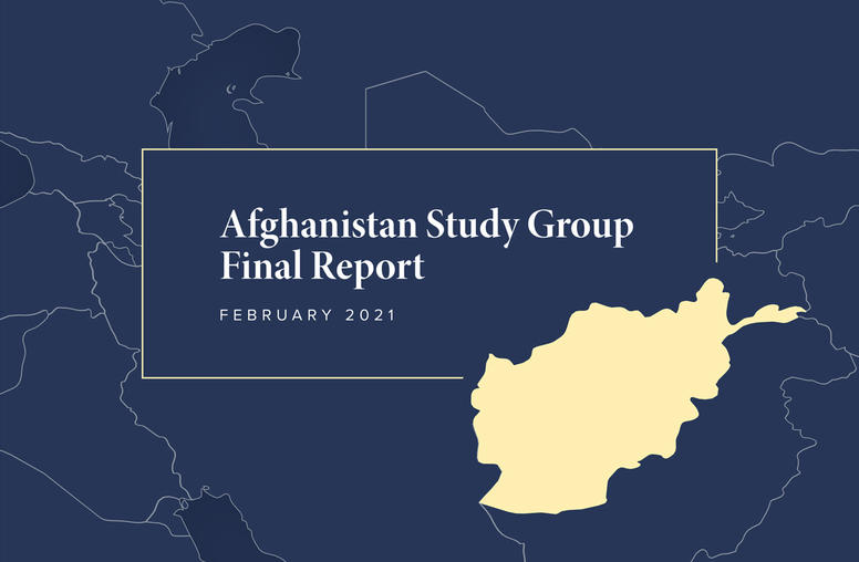 Afghanistan Study Group Final Report: A Pathway for Peace in Afghanistan