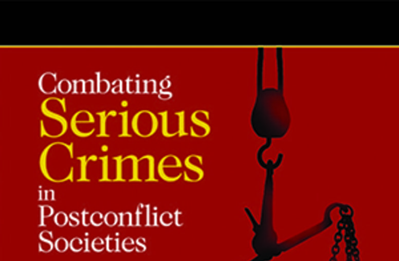 Combating Serious Crimes in Postconflict Societies