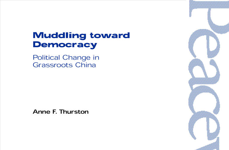 Muddling toward Democracy: Political Change in Grassroots China