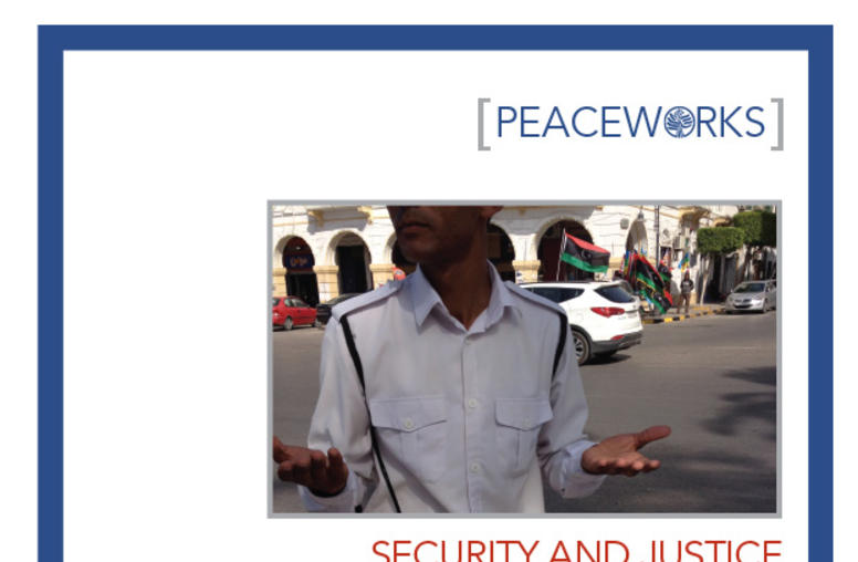Security and Justice in Post-Revolution Libya