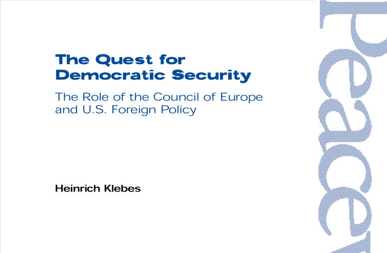 The Quest for Democratic Security: The Role of the Council of Europe and U.S. Foreign Policy