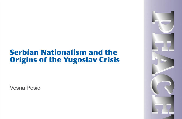 Serbian Nationalism and the Origins of the Yugoslav Crisis