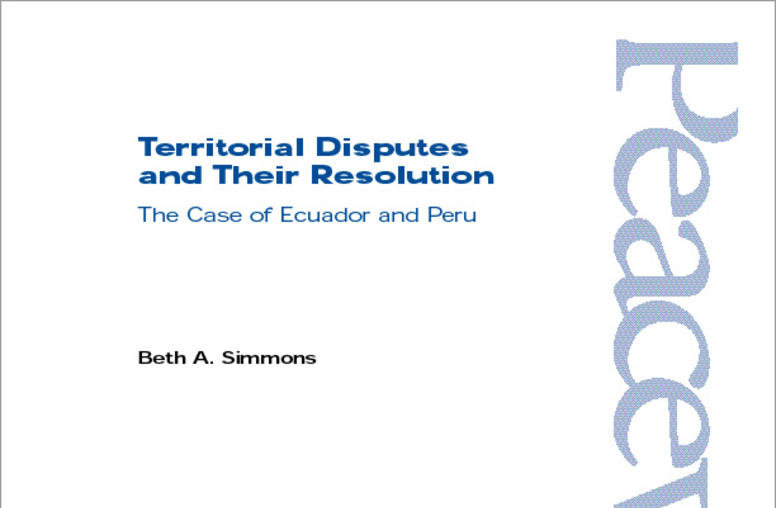 Territorial Disputes and Their Resolution: The Case of Ecuador and Peru