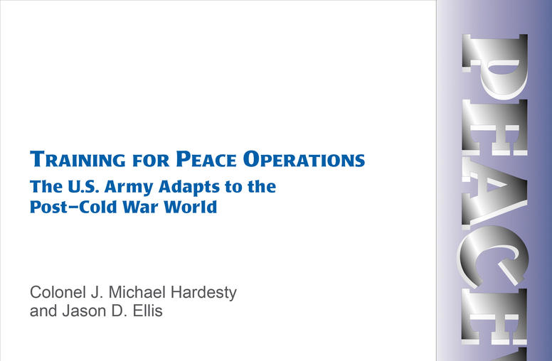 Training for Peace Operations: The U.S. Army Adapts to the Post-Cold War World