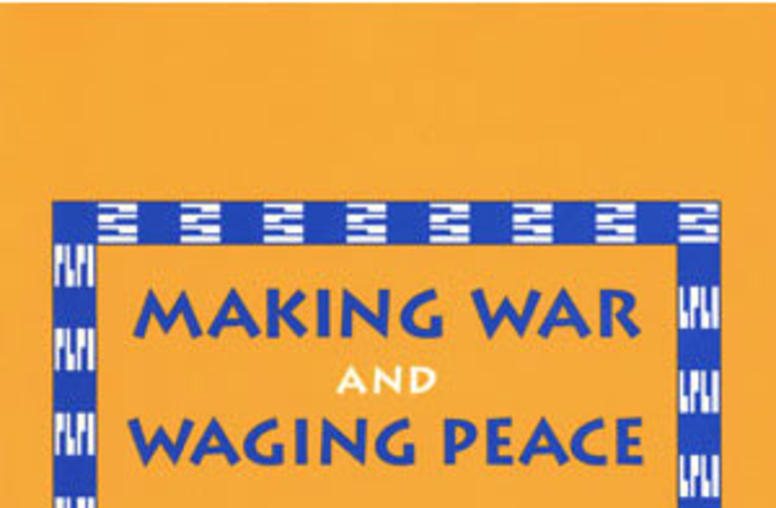 Making War and Waging Peace