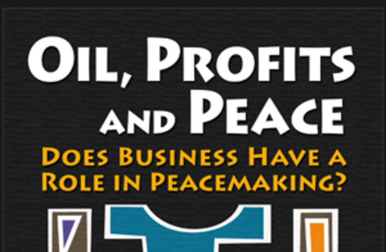 Oil, Profits, and Peace