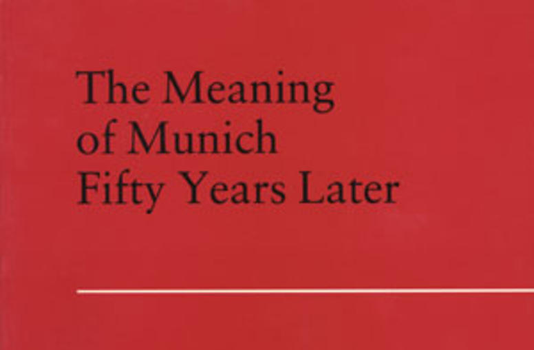 The Meaning of Munich Fifty Years Later